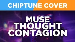 Thought Contagion MUSE 8-BIT / CHIPTUNE Cover