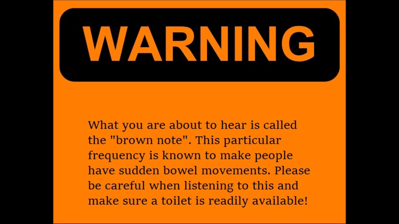 WARNING! The Real Brown Note (Brown Frequency) 2017