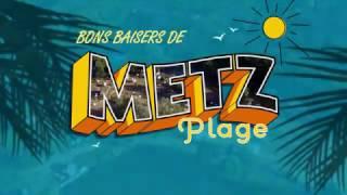Bon baisers de Metz Plage