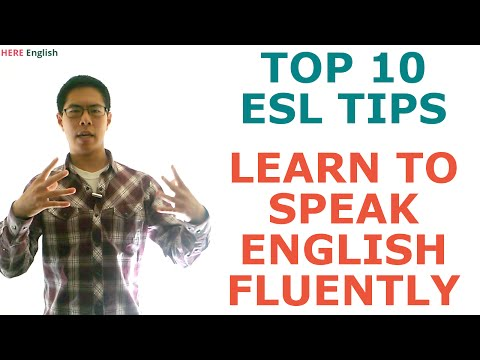 Learn to Speak English Fluently - 10 ESL Tips to Master English Conversation