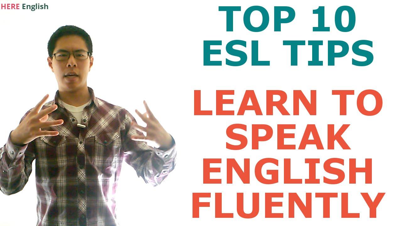 Learn To Speak English Fluently  10 Esl Tips To Master English Conversation  Youtube
