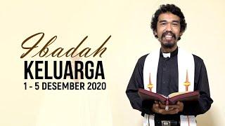 Ibadah Keluarga 1 - 5 Desember 2020 (Ibadah Persiapan Perjamuan Kudus Masa Natal)