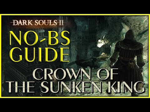 Dark Souls 2 Crown of the Sunken King DLC No-BS Guide, All Secrets and Bonfires