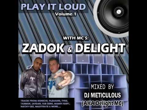 Play It Loud: Vol.1 - DJ Meticulous (AKA Delight MC) & Zadok