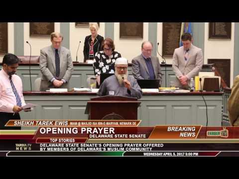 First Muslim Prayer @ Delaware State Senate's Opening Prayer - Sheikh Tarek Ewis & Dr. Naveed Baqir