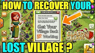 RECOVER ANY LOST VILLAGE😎IN CLASH OF CLANS 100% WORKING|| IN HINDI