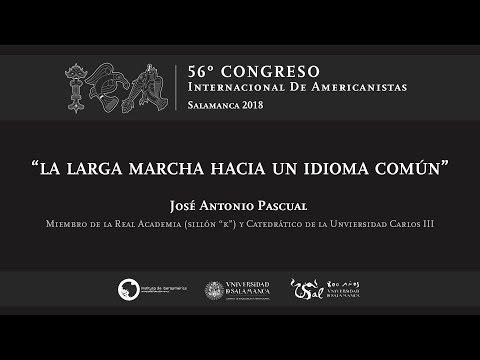 """56º ICA: Conferencia inaugural. """"La larga marcha hacia un idioma comun"""""""