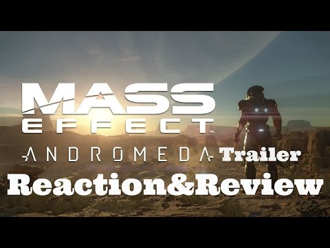 MASS EFFECT™: ANDROMEDA – Official Trailer REACTION!