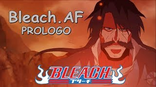 Trailer Anime Bleach 367 - BleachAF O PROLOGO 2017