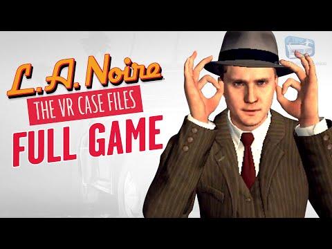 LA Noire VR - Full Game Walkthrough