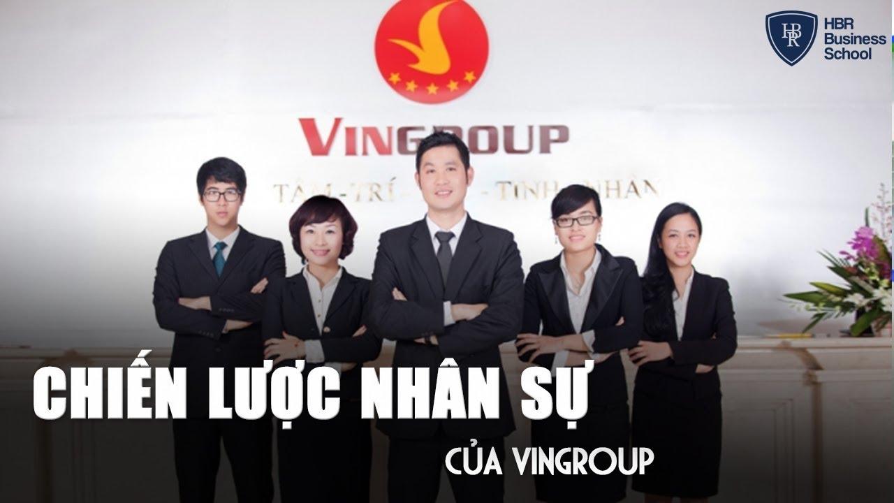 Chiến lược nhân sự chuyên nghiệp của Vingroup – Nơi hội tụ chất xám toàn cầu