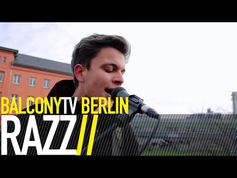 RAZZ - BLINK OF AN EYE (BalconyTV)