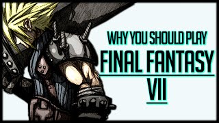 Why You Should Play Final Fantasy 7