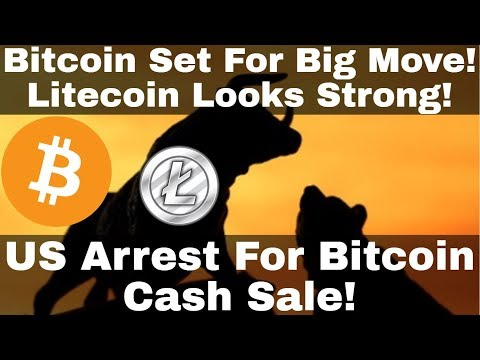 Crypto News | Bitcoin Set For Big Move! Litecoin Looks Strong! US Arrest For Bitcoin Cash Sale