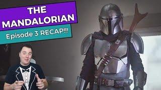 The Mandalorian - Episode 3 RECAP!!!