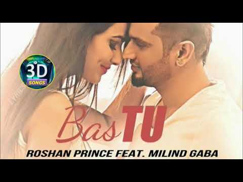 Bas Tu 3D Song || Roshan Prince || USE HEADPHONE