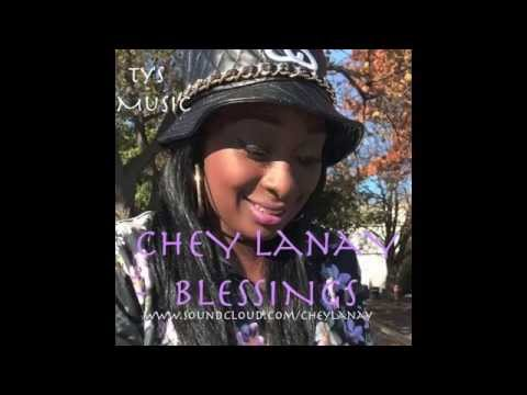 Chey Lanay - Blessings (Remix)