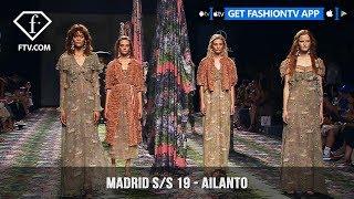 AILANTO Madrid Fashion Week Spring/Summer 2019   FashionTV   FTV