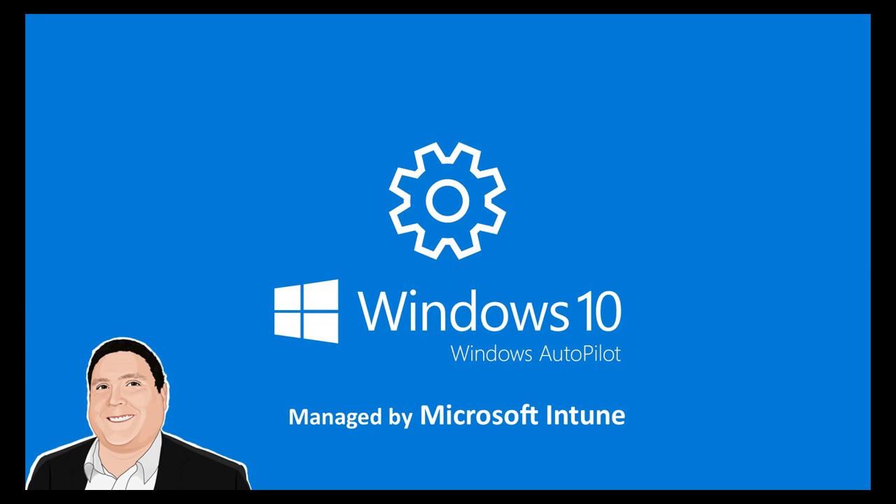 Windows AutoPilot Managed by Microsoft Intune
