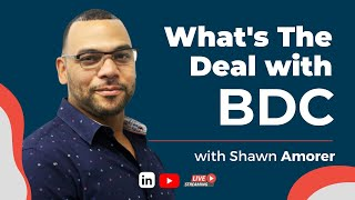 What's The Deal With BDC? w/ Shawn