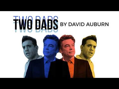 TWO DADS By David Auburn (with Peter Gallagher & Bobby Cannavale)