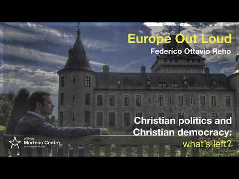 Europe Out Loud - Christian politics and Christian democracy: what's left?
