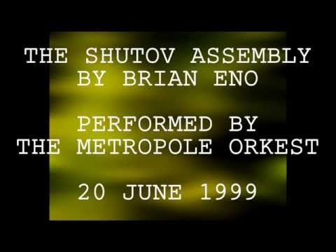Brian Eno The Shutov Assembly performed by the Metropole Orkest 20 June 1999