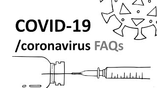 COVID-19 / Coronavirus : frequently asked questions (FAQs)