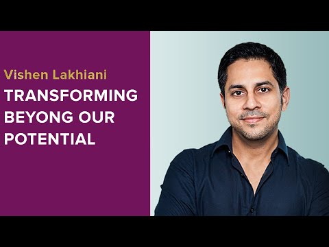 Transforming Beyond Our Potential:  Conversation with Vishen Lakhiani