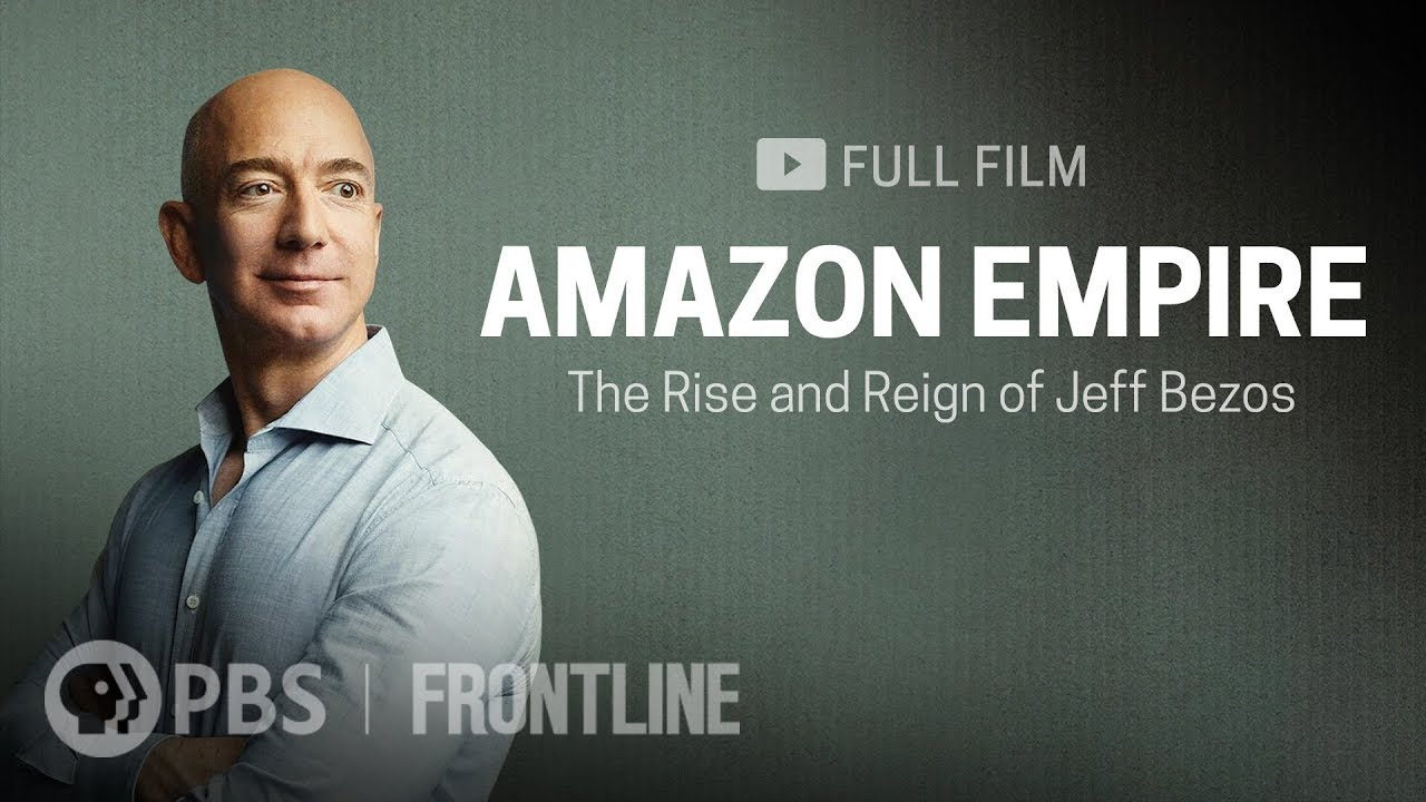 Amazon Empire: The Rise and Reign of Jeff Bezos (full film) | FRONTLINE
