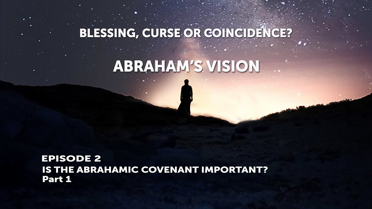 Episode 2 - Is the Abrahamic Covenant Important?