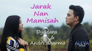 Jarak Nan Mamisah -  Dyadara & Andri Dharma  (Pop Minang Terbaru)