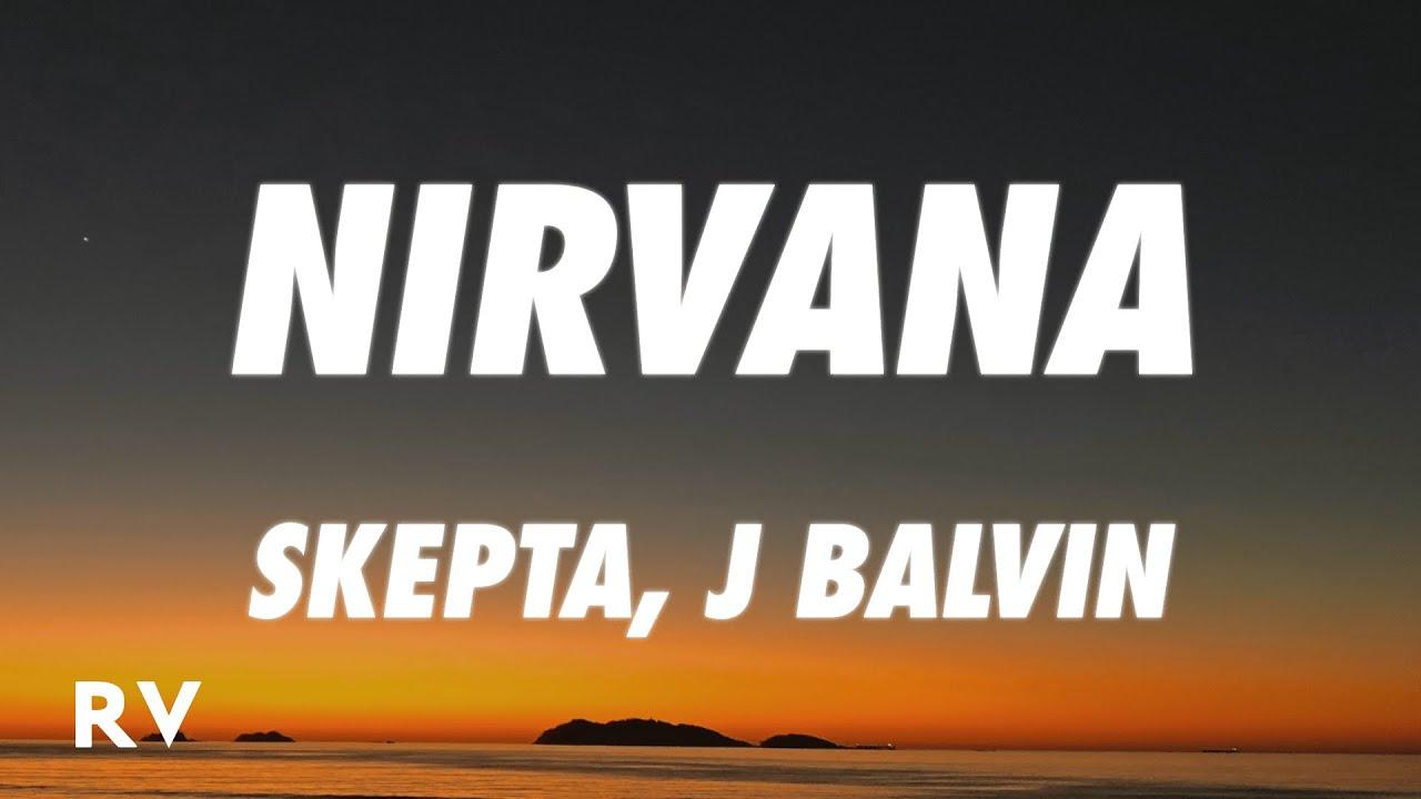 Skepta, J Balvin - Nirvana (Letra/Lyrics)