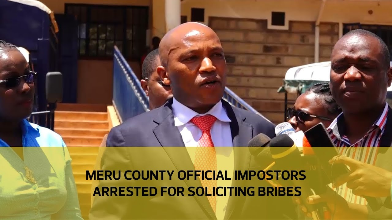 Meru county official impostors arrested for soliciting bribes