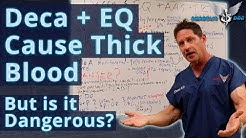 Deca-Durabolin & Equipoise cause Thick Blood - But is it Dangerous?
