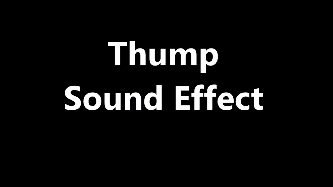 Thump Sound Effect