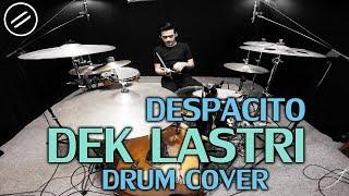 Dek Lastri X Despacito Drum Cover by IXORA Justin Bieber, Alif Rizky, Luis Fonsi Jawa Version.mp3