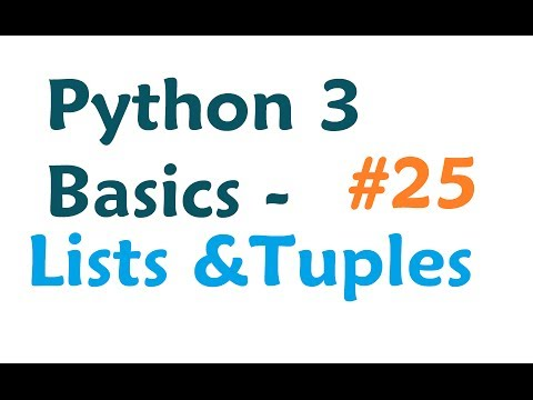 Python 3 Programming Tutorial - Lists and Tuples