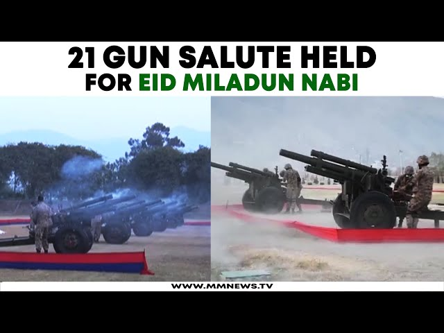 21-Gun Salute Held For Eid Miladun Nabi In Pakistan