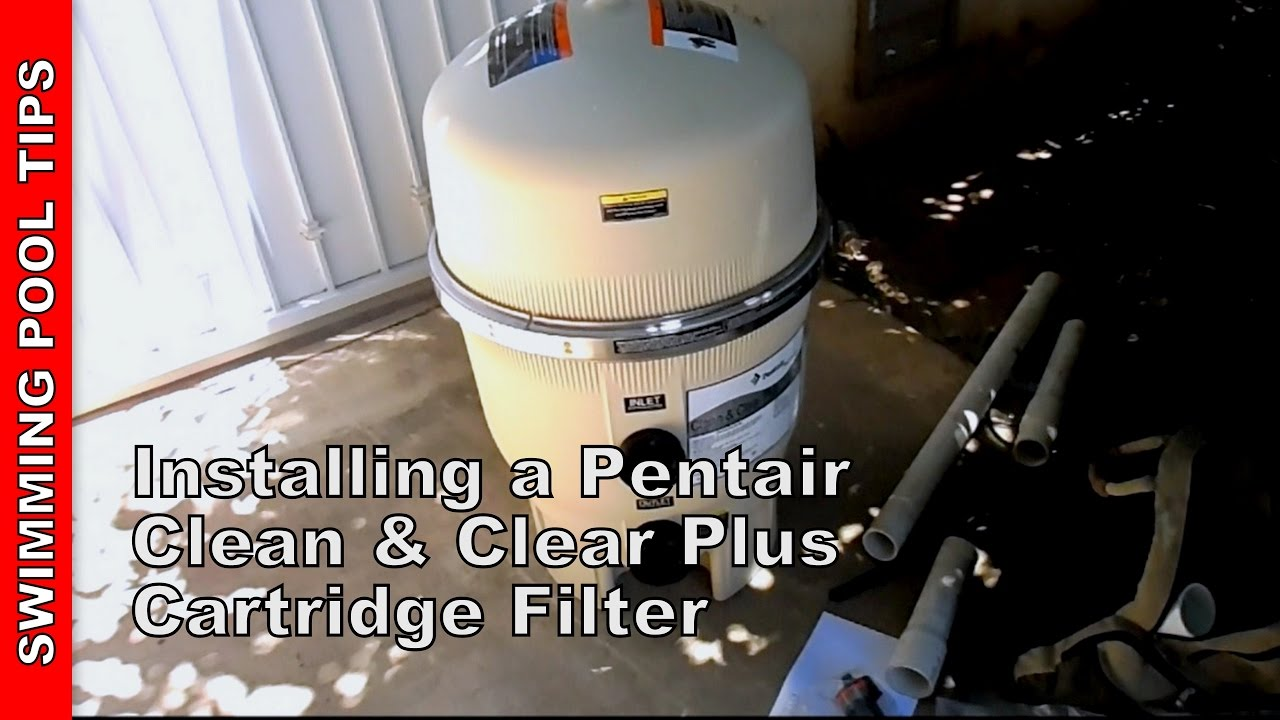 Installing A Pentair Cartridge Filter Clean Amp Clear Plus