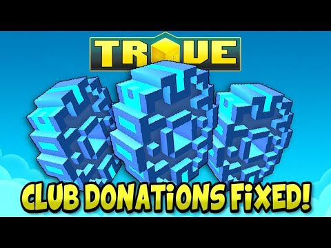 TROVE - CLUB DONATIONS WORK! DONATE MORE THAN 1 CLUBIT AT A TIME!