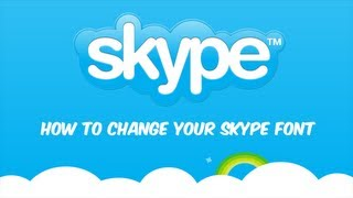 How to Change Your Skype Font and Font Size | Tutorial