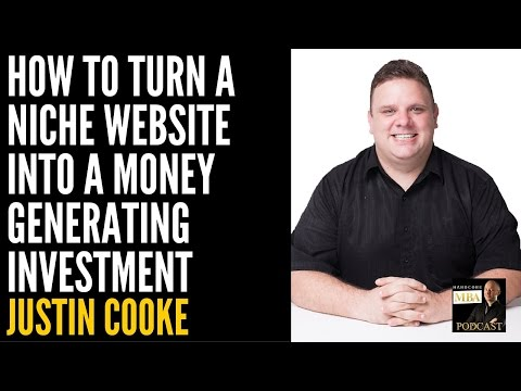 How To Turn A Niche Website Into A Money Generating Investment with Justin Cooke