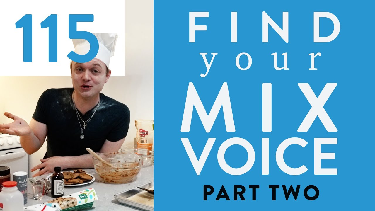 "Ep. 115 ""Find Your Mix Voice"" Part 2"