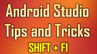 Android Studio Tips and Tricks 12 - Shift + F1 to View the Documentation