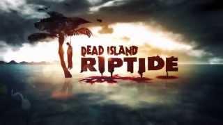 Dead Island Riptide: Hope Is Drowning [Trailer]