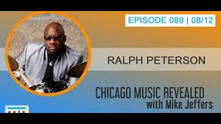 CHICAGO MUSIC REVEALED with Ralph Peterson