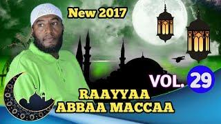Raayyaa Abbaa Maccaa | Afaan oromo new 2017  vol.29