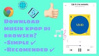 CARA DOWNLOAD MUSIK K-POP LEWAT BROWSER/GOOGLE
