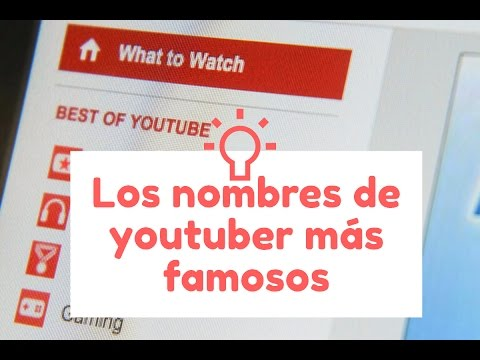 Los nombres de youtubers m s famosos youtube - Nombres de cuadros famosos ...